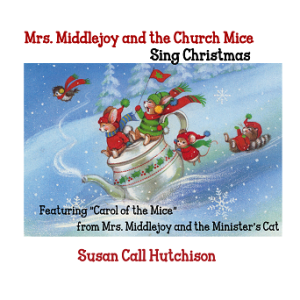 Mrs. Middlejoy and the Church Mice Sing Christmas